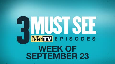 3 Must See Episodes | September 23-29